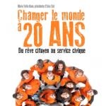 Changer le Monde à 20 ans, du rêve citoyen au Service Civique
