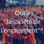 Oui à la « société de l'engagement » !